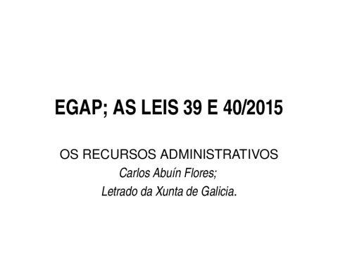 Os recursos administrativos na Lei 39/2015  - As Leis 39/2015 e 40/2015 do Procedemento Administrativo Común (LPAC) e do Réxime Xurídico do Sector Público (LRXSP)